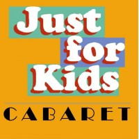 Just for Kids Cabaret