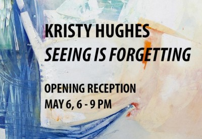 """Kristy Hughes: """"Seeing Is Forgetting"""" Exhibition Opening Reception"""