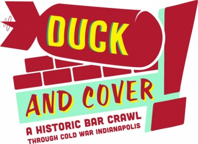 Duck & Cover: A Historic Bar Crawl through Cold War Indianapolis