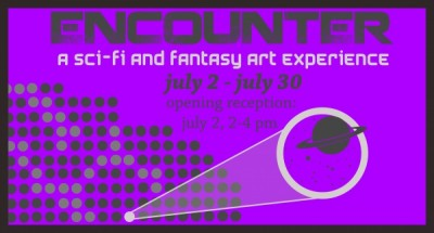ENCOUNTER: Science Fiction and Fantasy Art Experience - Opening Reception