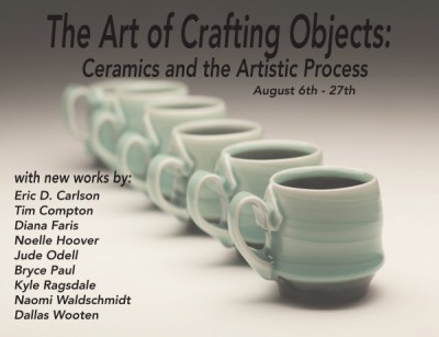 The Art of Crafting Objects: Ceramics and the Artistic Process - Opening Reception
