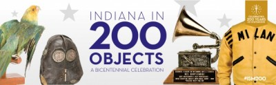 Indiana in 200 Objects: A Bicentennial Exhibition