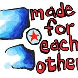 Made For Each Other Gallery